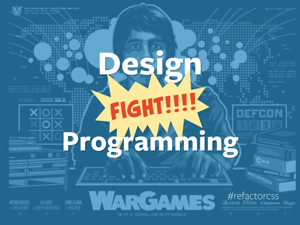#refactorcss vs. Design FIGHT!!!! Programming