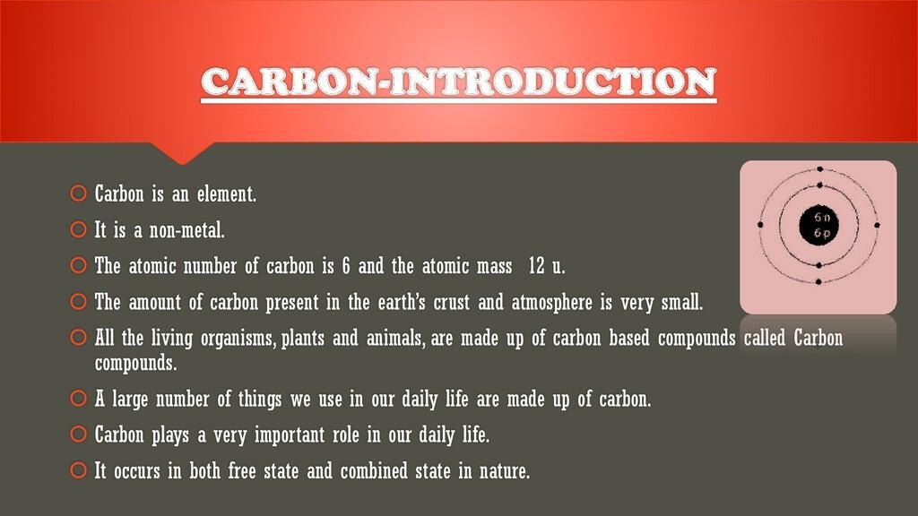 CARBON-INTRODUCTION  Carbon is an element.  I...