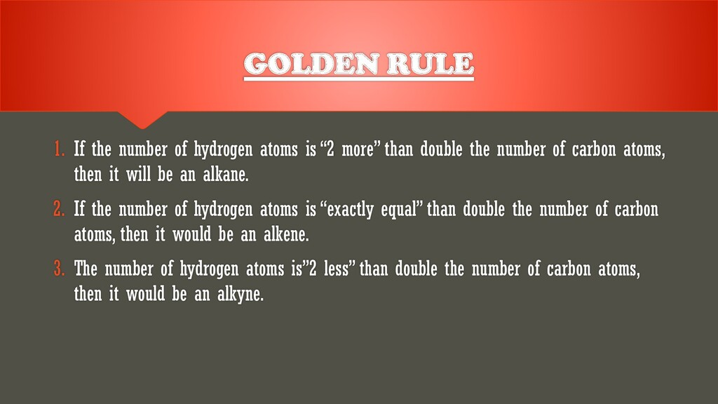 GOLDEN RULE 1. If the number of hydrogen atoms ...