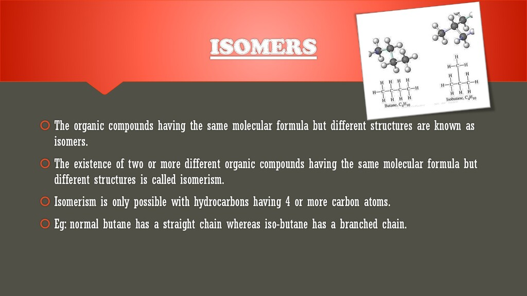 ISOMERS  The organic compounds having the same...
