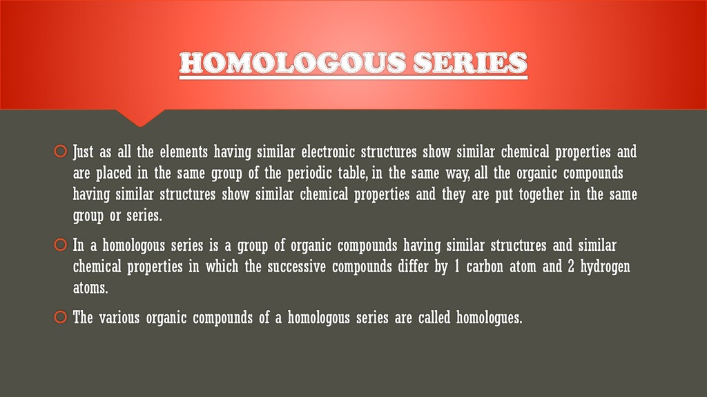 HOMOLOGOUS SERIES  Just as all the elements ha...