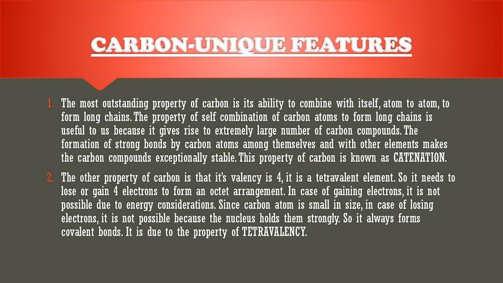 CARBON-UNIQUE FEATURES 1. The most outstanding ...