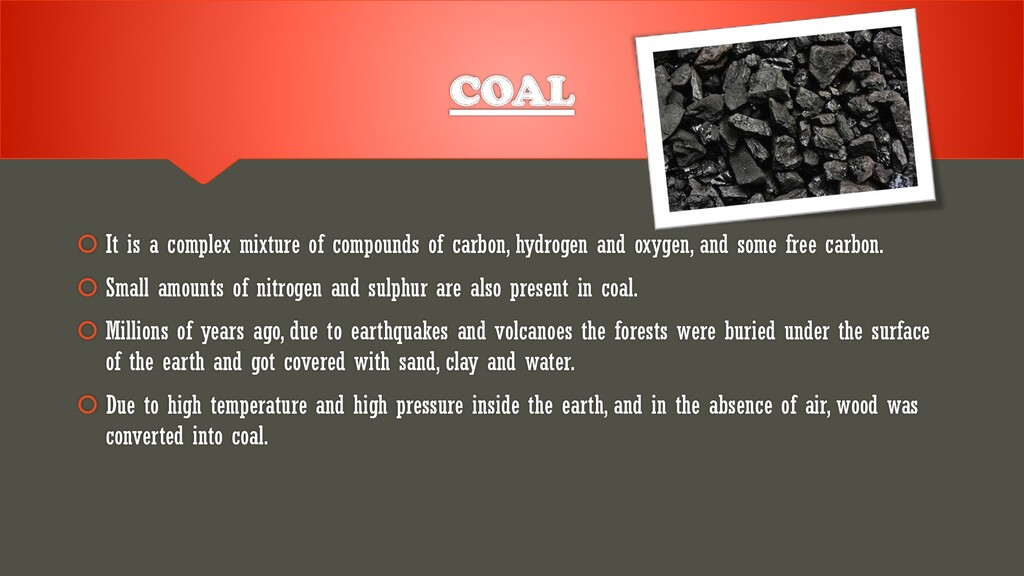 COAL  It is a complex mixture of compounds of ...