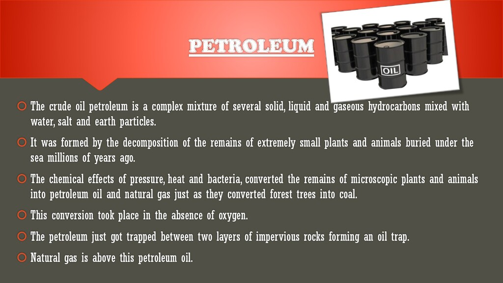 PETROLEUM  The crude oil petroleum is a comple...