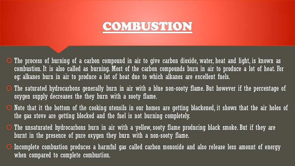 COMBUSTION  The process of burning of a carbon...