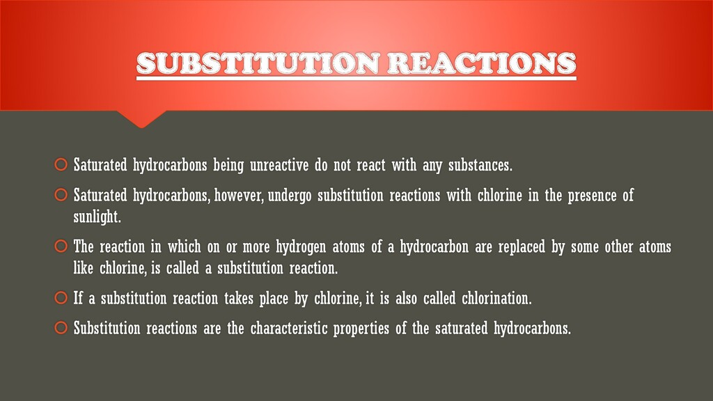 SUBSTITUTION REACTIONS  Saturated hydrocarbons...