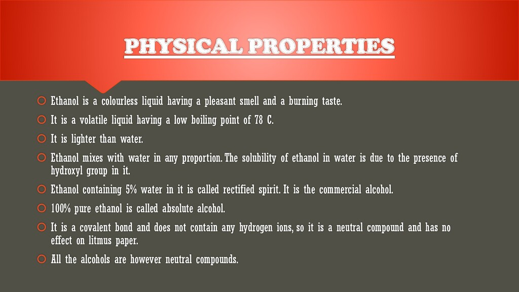 PHYSICAL PROPERTIES  Ethanol is a colourless l...