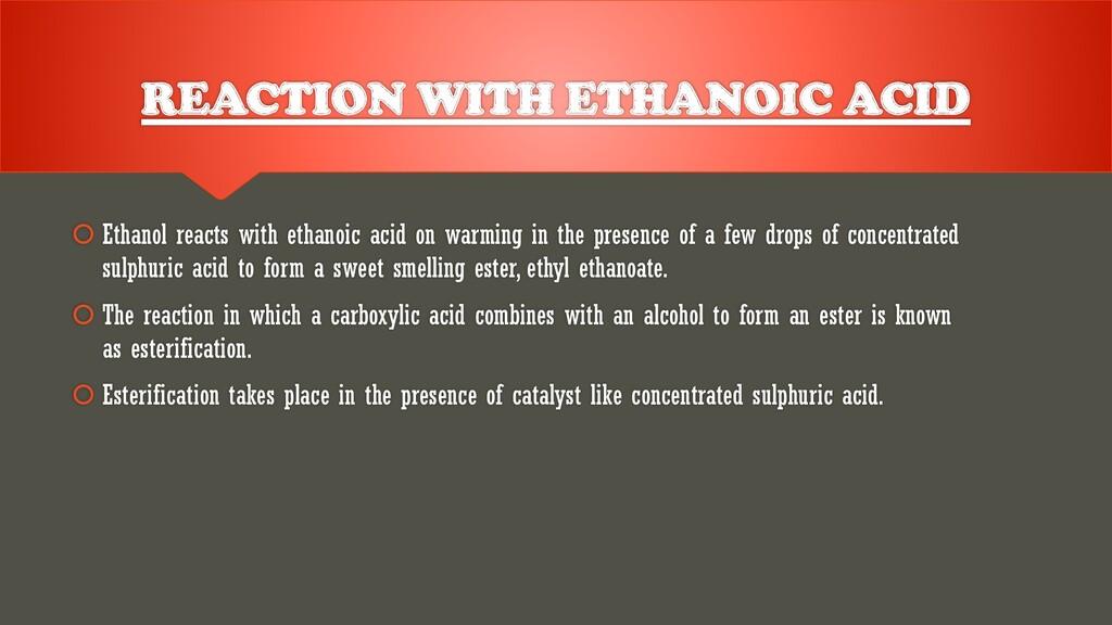  Ethanol reacts with ethanoic acid on warming ...