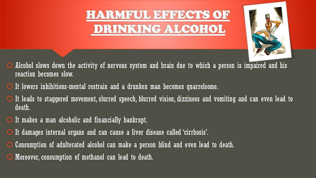 HARMFUL EFFECTS OF DRINKING ALCOHOL  Alcohol s...