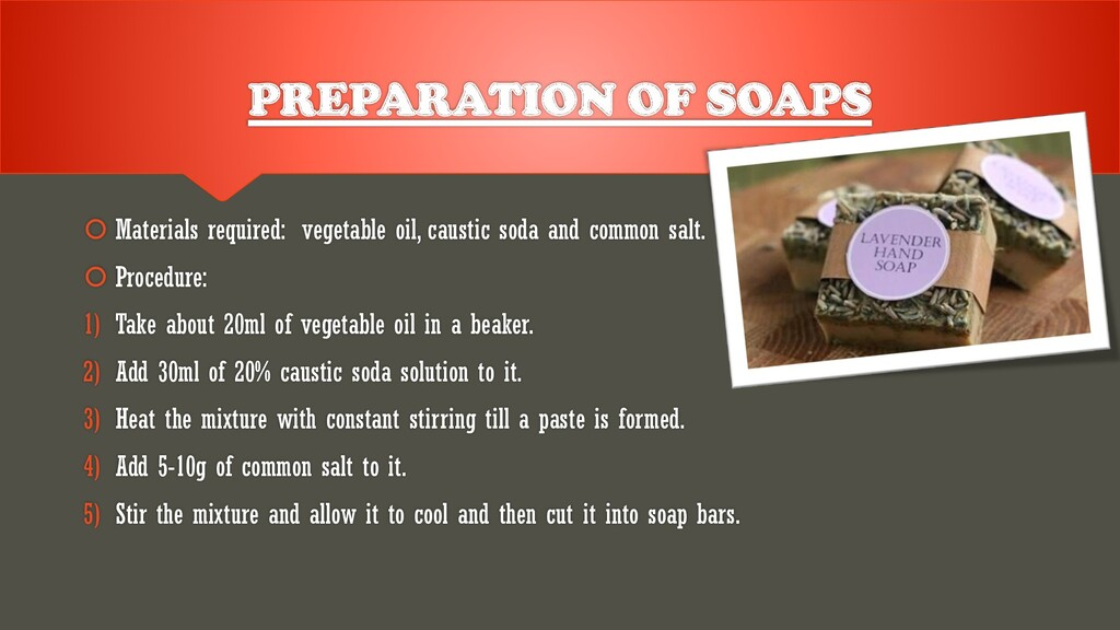 PREPARATION OF SOAPS  Materials required: vege...