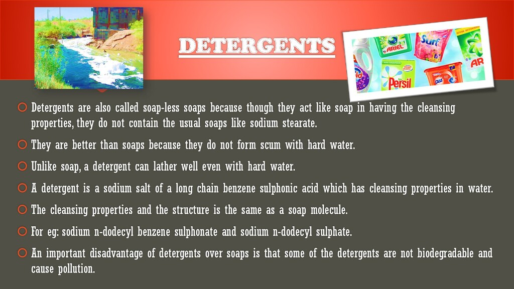 DETERGENTS  Detergents are also called soap-le...