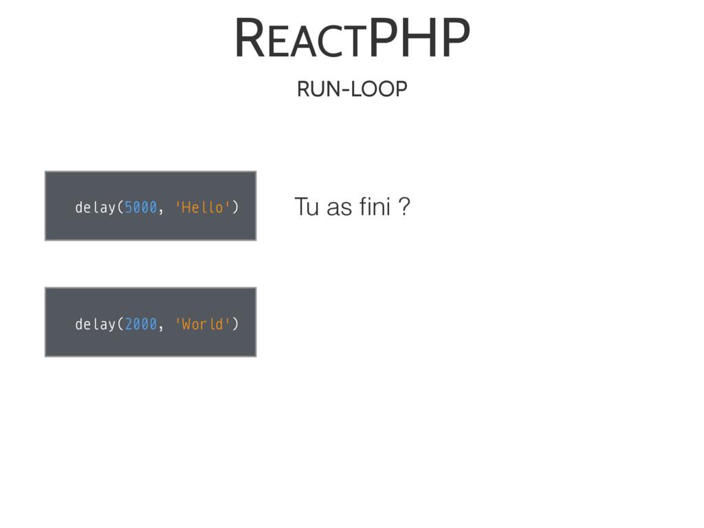 REACTPHP delay(5000, 'Hello') delay(2000, 'Worl...