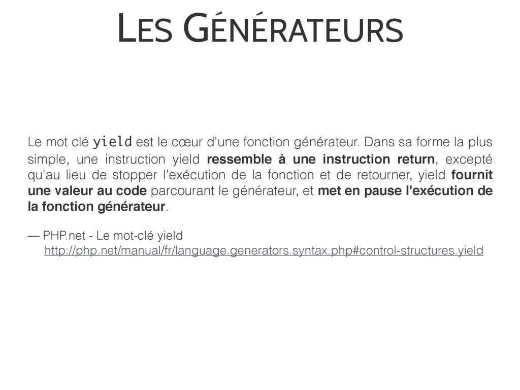 Le mot clé yield est le cœur d'une fonction gén...