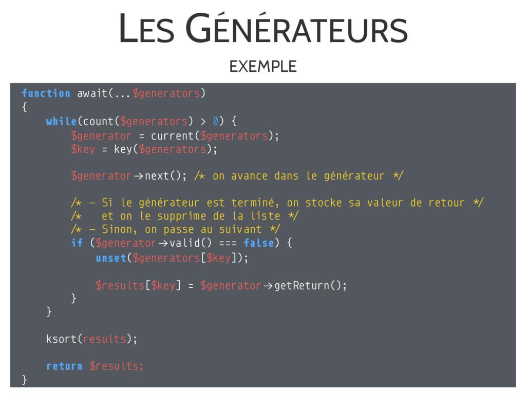 """LES GÉNÉRATEURS function await(!!""""$generators) ..."""