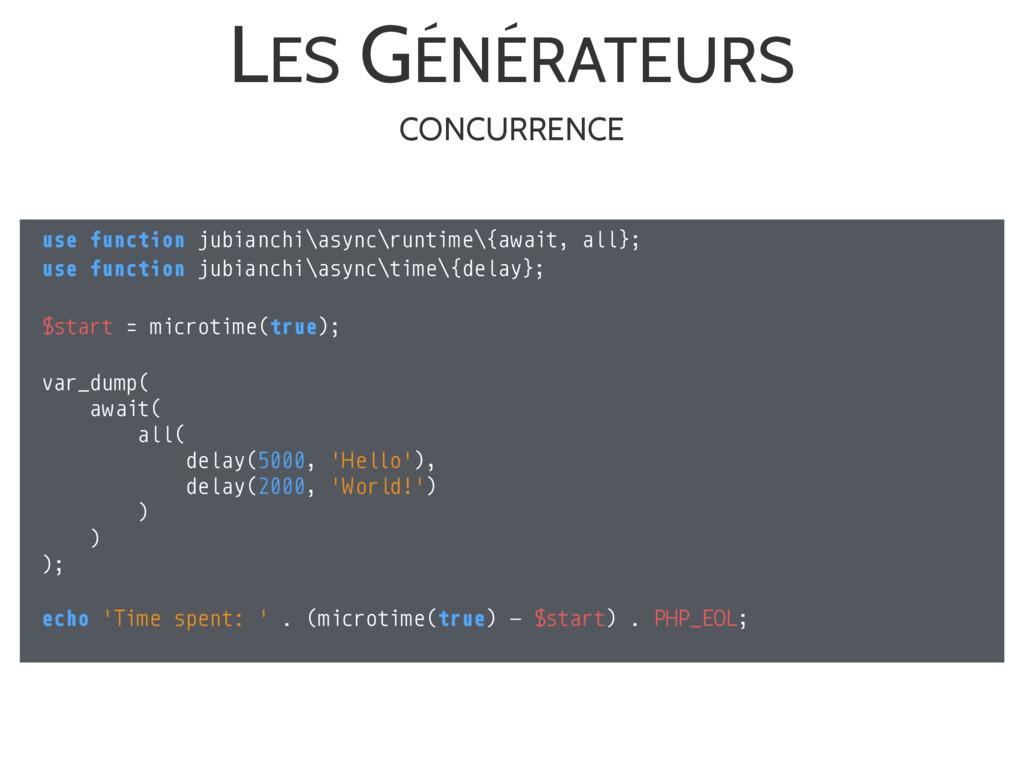 LES GÉNÉRATEURS use function jubianchi\async\ru...