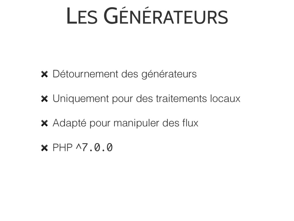 LES GÉNÉRATEURS ✖ Détournement des générateurs ...