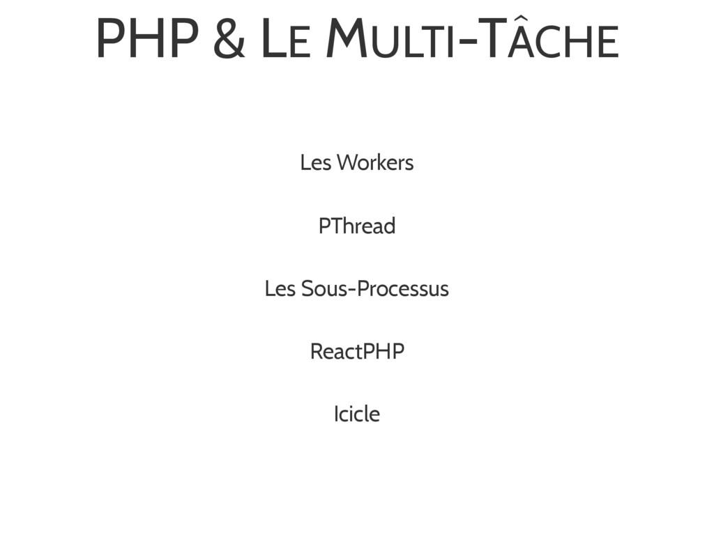 PHP & LE MULTI-TÂCHE Les Workers PThread Les So...