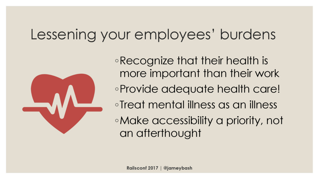 Lessening your employees' burdens ◦Recognize th...