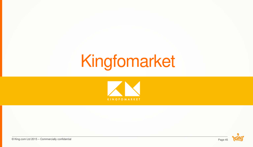 © King.com Ltd 2015 – Commercially confidential...
