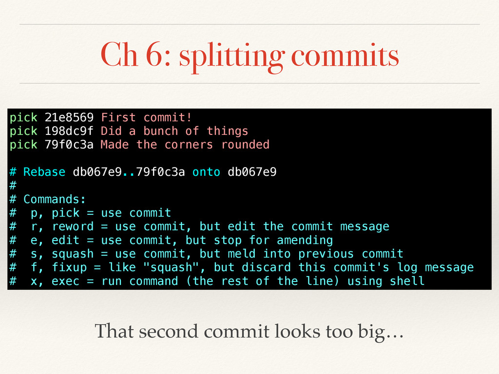 Ch 6: splitting commits pick 21e8569 First comm...