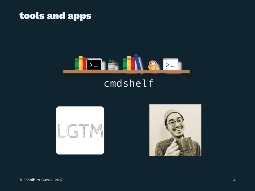 tools and apps © Toshihiro Suzuki 2017 4