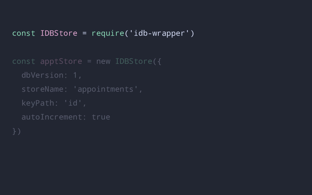 const IDBStore = require('idb-wrapper') const a...