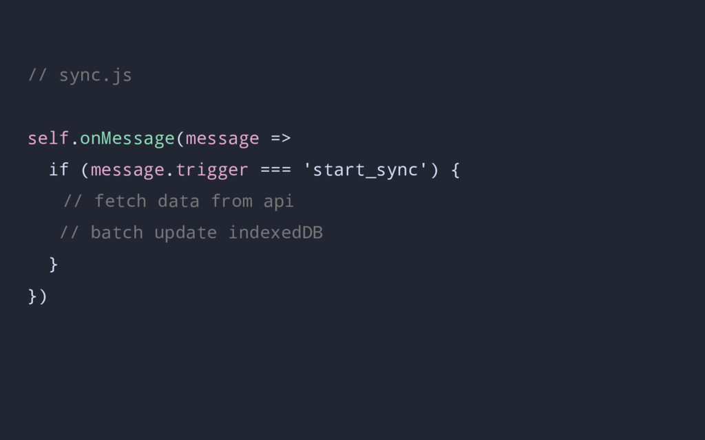// sync.js self.onMessage(message => if (messag...