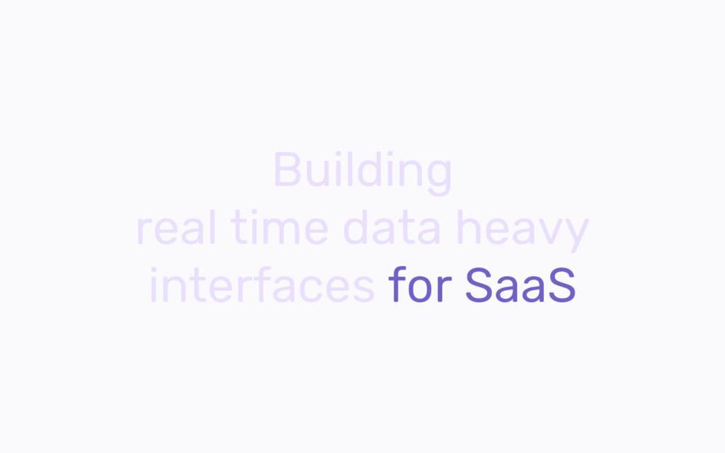 Building real time data heavy interfaces for Sa...