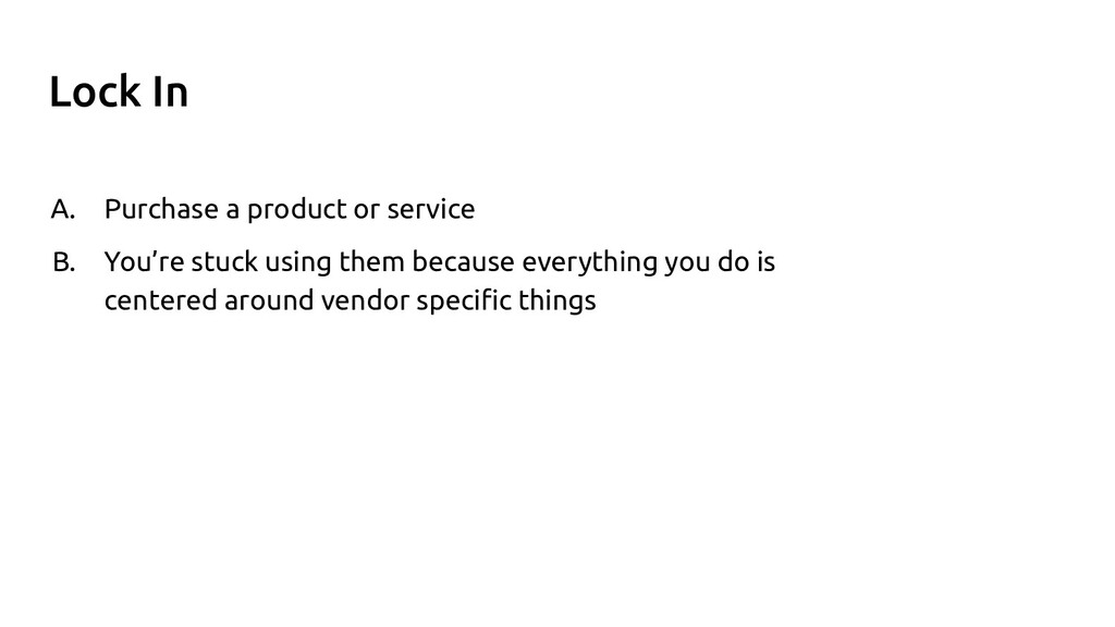Lock In A. Purchase a product or service B. You...