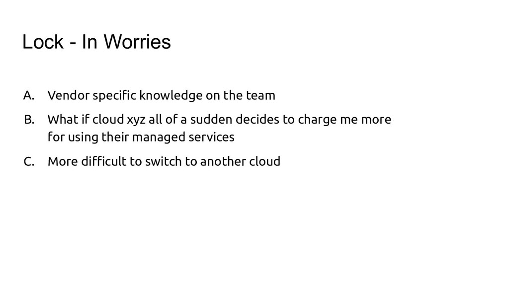Lock - In Worries A. Vendor specific knowledge o...