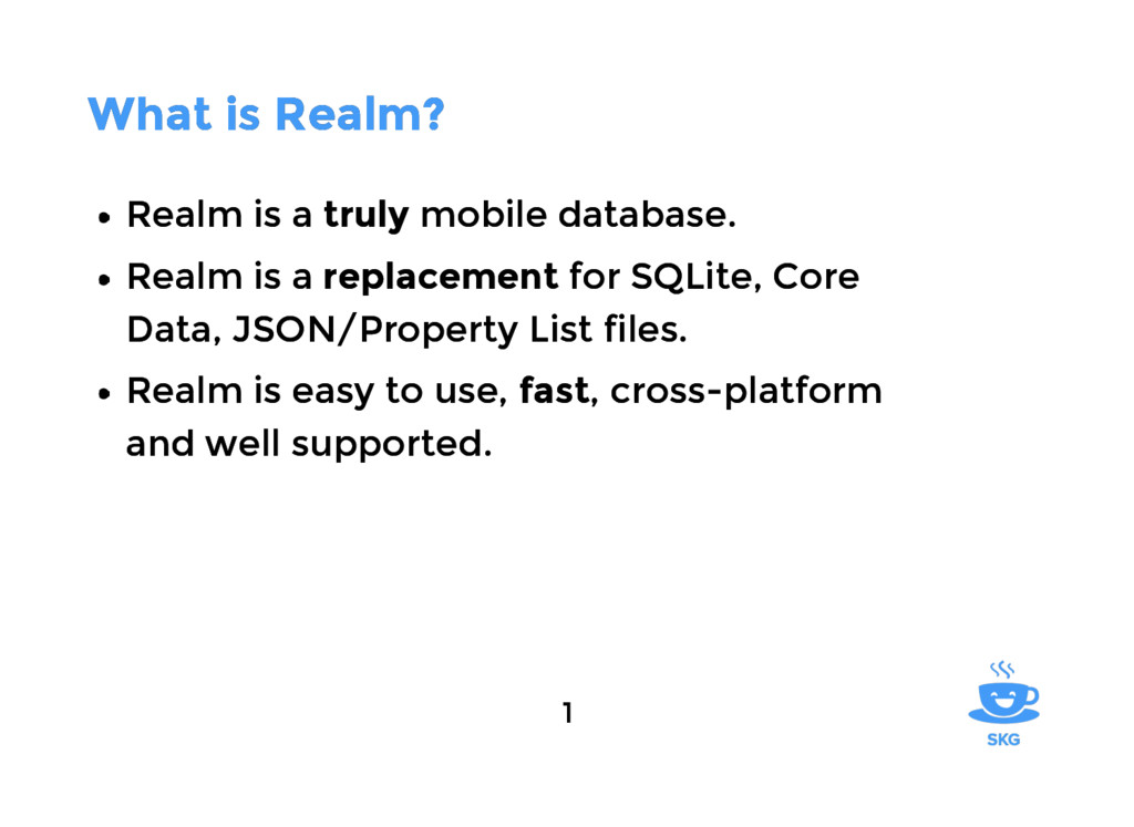 What is Realm? What is Realm? Realm is a Realm ...