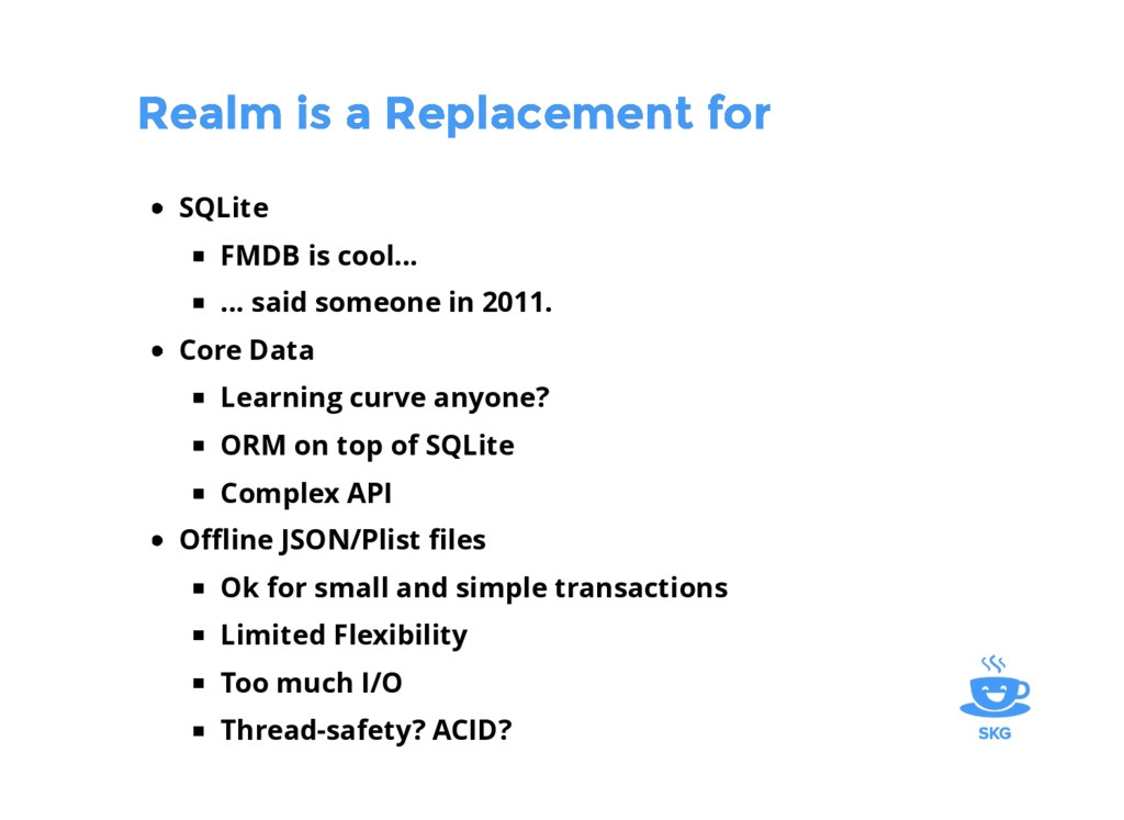 Realm is a Replacement for Realm is a Replaceme...