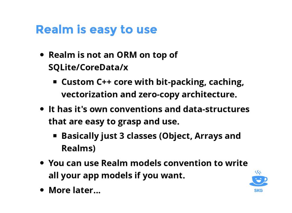 Realm is easy to use Realm is easy to use Realm...