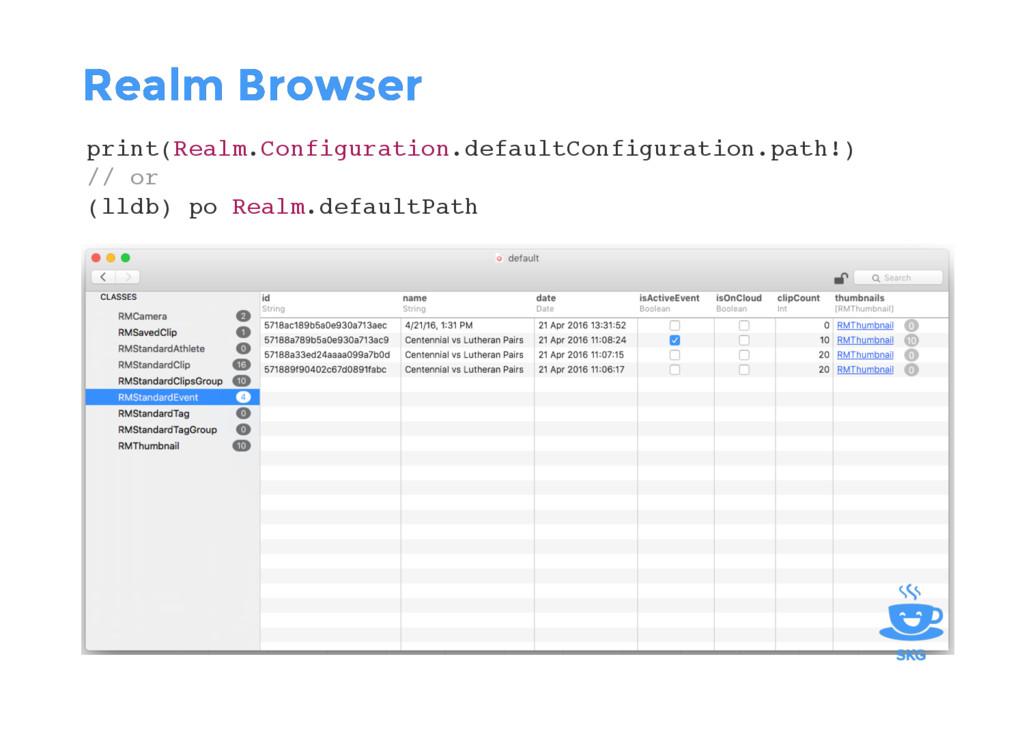 Realm Browser Realm Browser print(Realm.Configu...