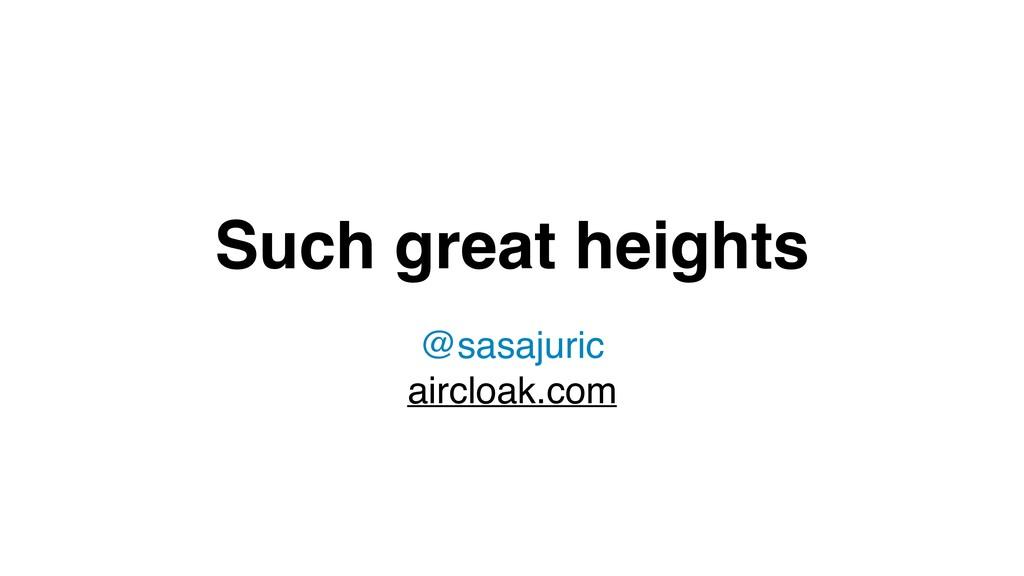 Such great heights @sasajuric aircloak.com
