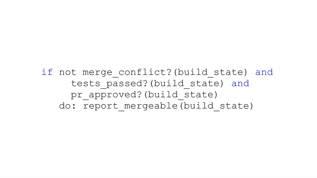 if not merge_conflict?(build_state) and tests_p...