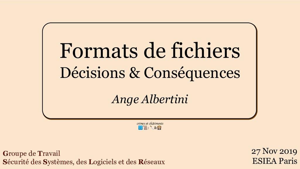 Formats de fichiers Décisions & Conséquences An...