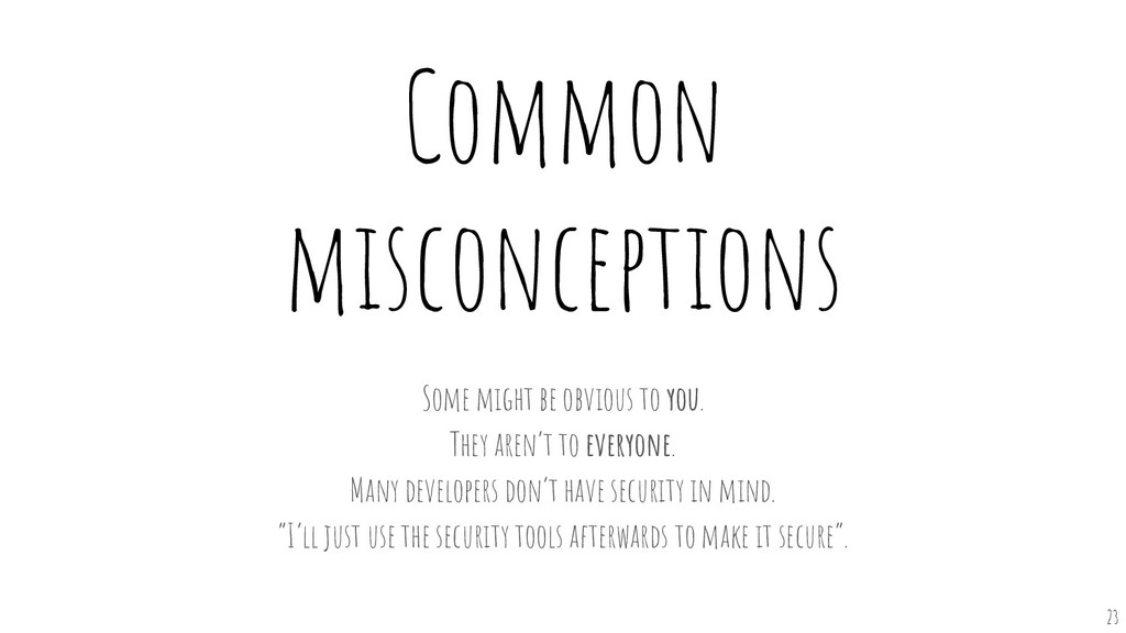 Common misconceptions Some might be obvious to ...