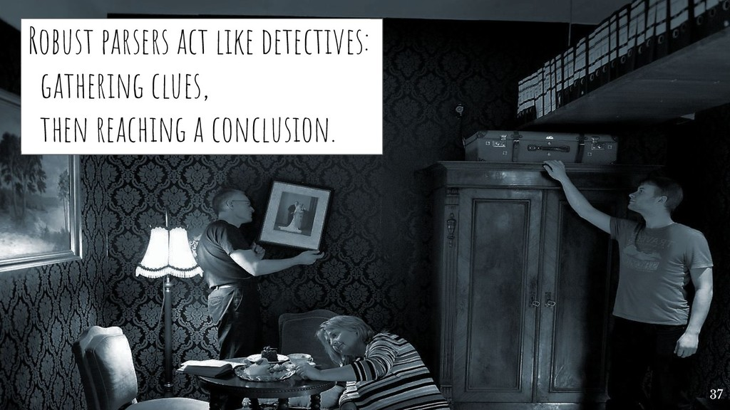 Robust parsers act like detectives: gathering c...