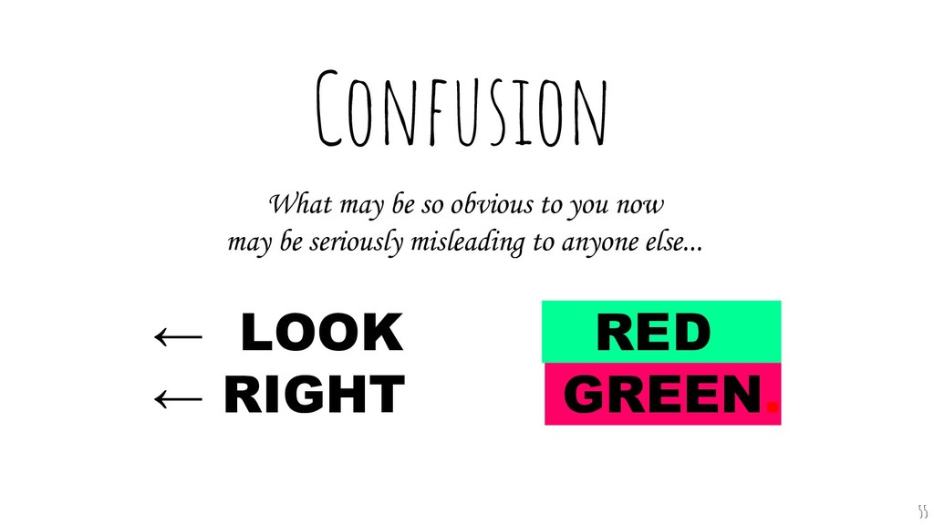 Confusion ← LOOK RED…. ← RIGHT GREEN. What may ...