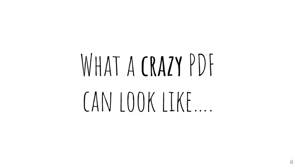 What a crazy PDF can look like…. 60