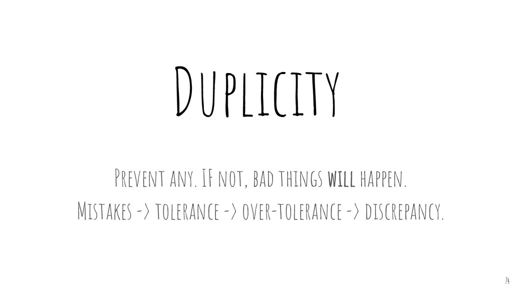 Duplicity 74 Prevent any. IF not, bad things wi...