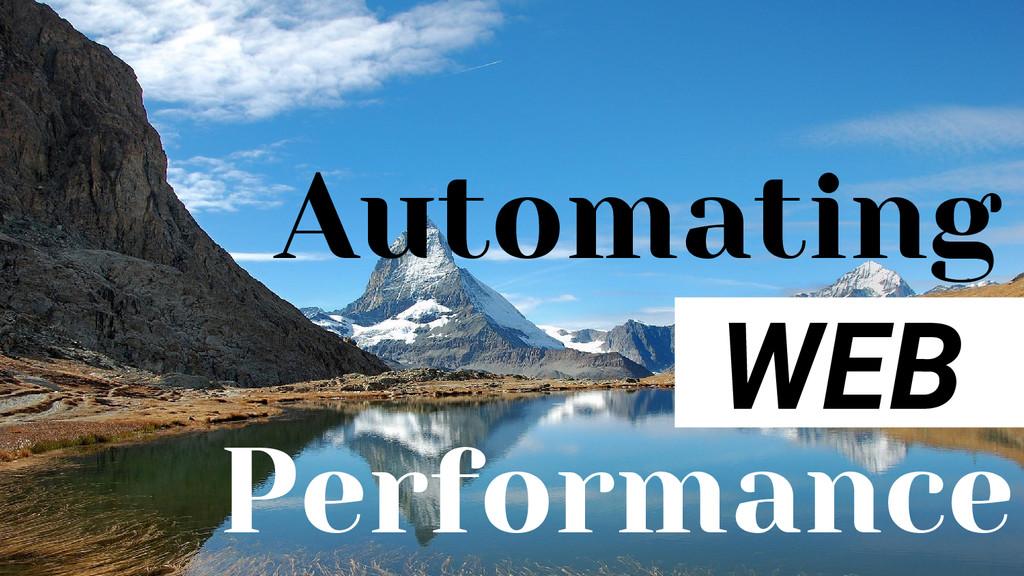Automating WEB Performance