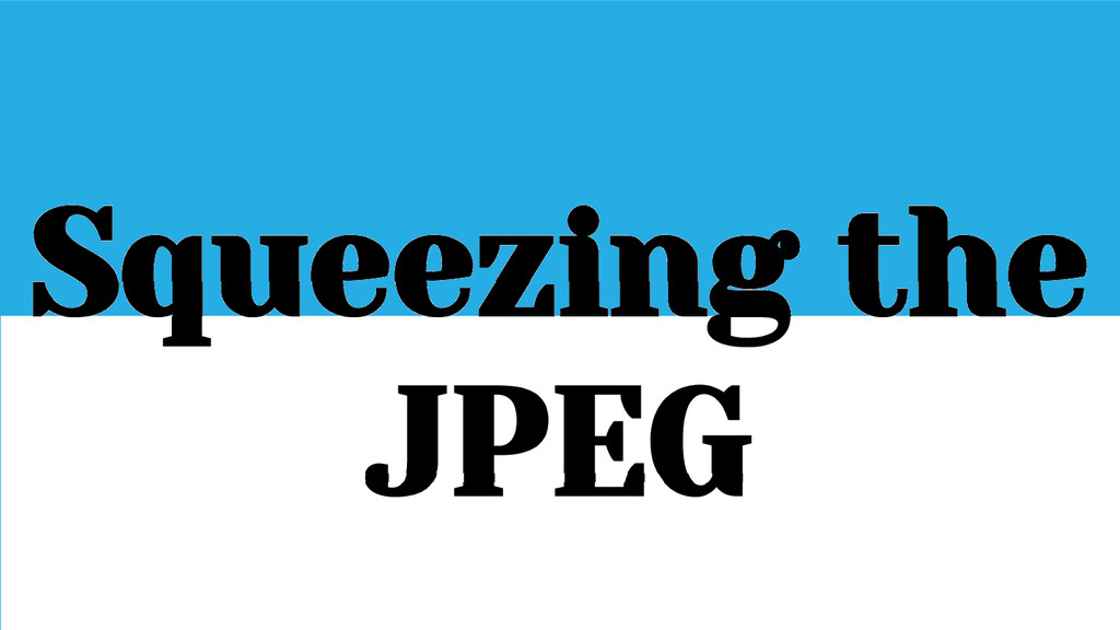 Squeezing the JPEG