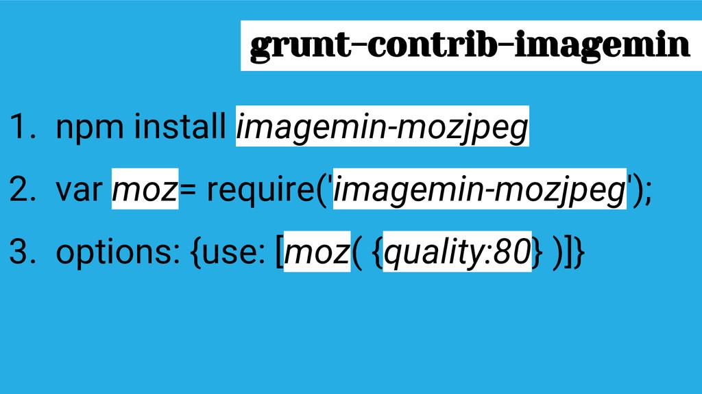 1. npm install imagemin-mozjpeg 2. var moz= req...