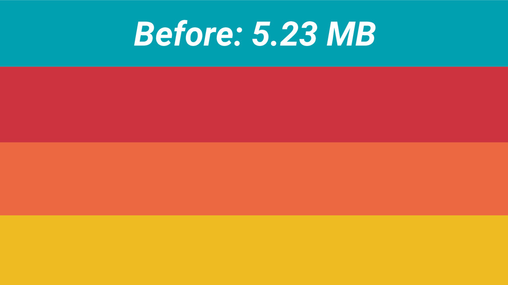 Before: 5.23 MB