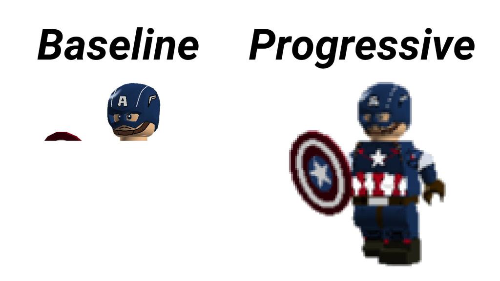 Baseline Progressive