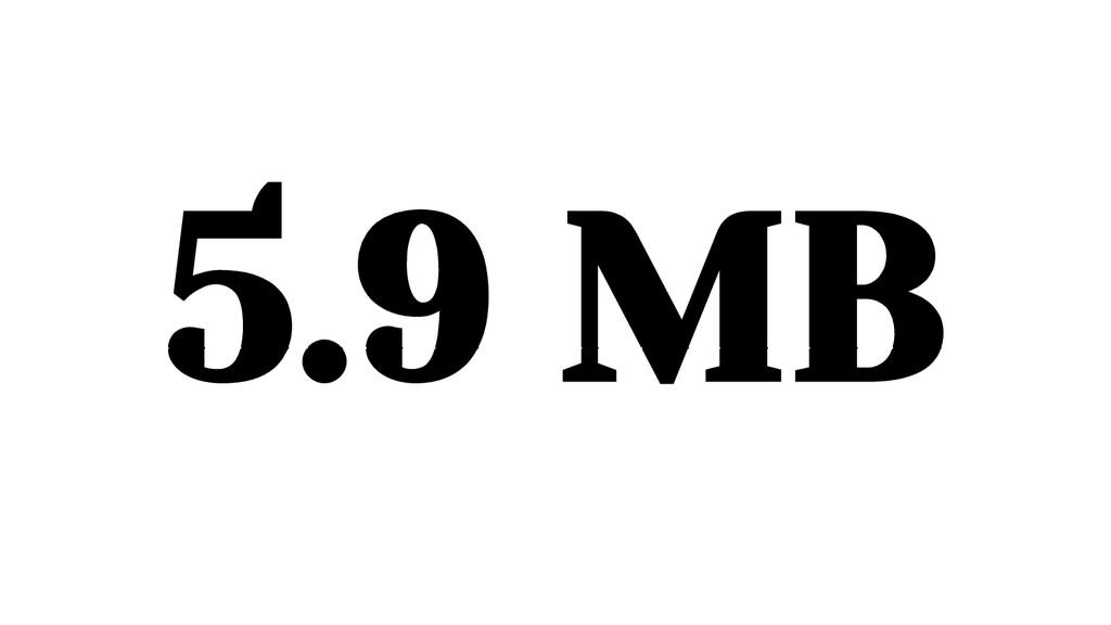 5.9 MB