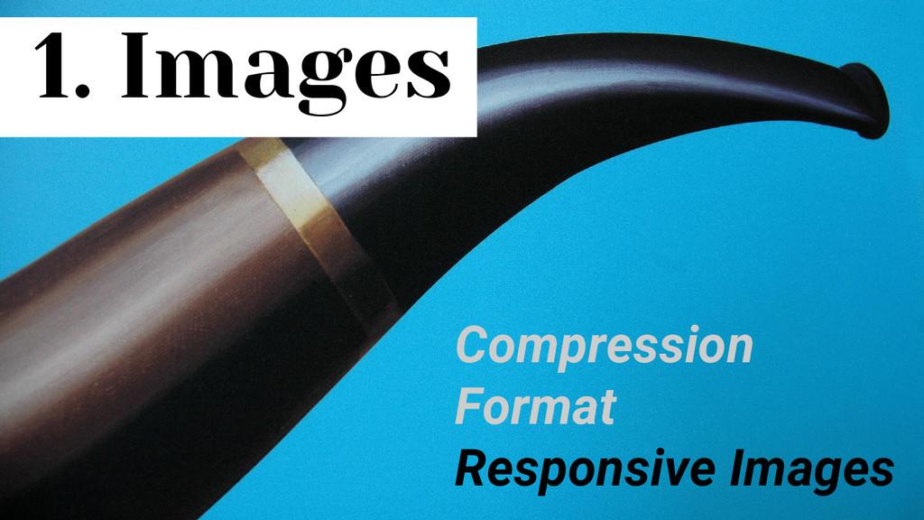 1. Images Compression Format Responsive Images