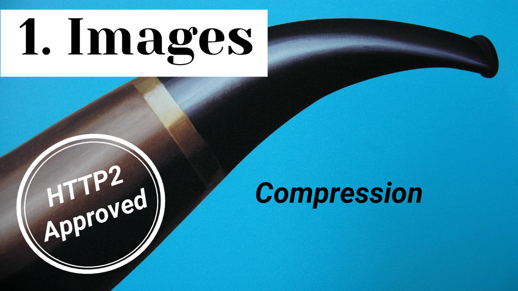 1. Images Compression HTTP2 Approved
